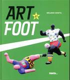 Couverture du livre « Art et foot » de Melanie Gentil aux éditions Palette