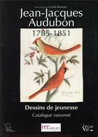 Couverture du livre « Jean-Jacques Audubon 1785-1851 ; dessins de jeunesse ; catalogue raisonné » de Lucile Bourroux aux éditions Croit Vif