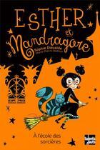 Couverture du livre « Esther et Mandragore à l'ecole des sorcieres » de Sophie Dieuaide et Marie-Pierre Oddoux aux éditions Talents Hauts