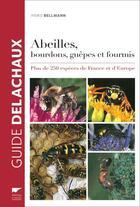 Couverture du livre « Abeilles, bourdons, guêpes et fourmis d'Europe ; plus de 250 espèces de France et d'Europe » de Heiko Bellmann aux éditions Delachaux & Niestle