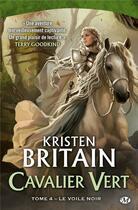Couverture du livre « Cavalier vert T.4 ; le voile noir » de Kristen Britain aux éditions Bragelonne