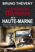 Couverture du livre « Les nouveaux mystères de la Haute-Marne » de Bruno Theveny aux éditions De Boree