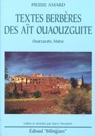 Couverture du livre « Textes Berberes Des Ait Ouaouzguite ; Ouarzazate Maroc » de Pierre Amard aux éditions Edisud