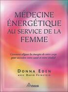 Couverture du livre « Médecine énergétique au service de la femme » de Donna Eden aux éditions Ariane