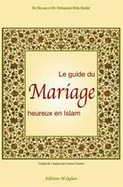 Couverture du livre « Le guide du mariage heureux en Islam » de Ekram Beshir et Mohamed Rida Beshir aux éditions Al Qalam