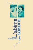 Couverture du livre « L'Abime Des Saisons » de Elias El Grombali aux éditions Les Deux Encres