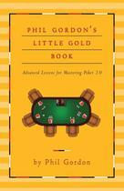 Couverture du livre « Phil Gordon's Little Gold Book » de Phil Gordon aux éditions Gallery Books