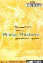 Couverture du livre « Penser l'histoire » de Meriam Korichi aux éditions Gallimard