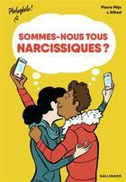 Couverture du livre « Sommes-nous tous narcissiques ? » de Pierre Peju et Alfred aux éditions Gallimard-jeunesse