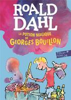 Couverture du livre « La potion magique de Georges Bouillon » de Quentin Blake et Roald Dahl aux éditions Gallimard-jeunesse