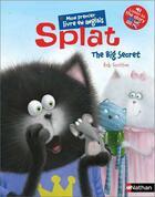 Couverture du livre « Splat T.6 ; the big secret » de Rob Scotton aux éditions Nathan