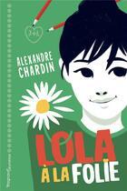 Couverture du livre « Lola, à la folie ! » de Alexandre Chardin aux éditions Magnard