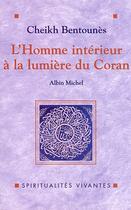 Couverture du livre « L'homme intérieur à la lumiere du coran » de Cheikh Bentounes aux éditions Albin Michel