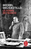Couverture du livre « Le temps de Franco » de Michel Del Castillo aux éditions Lgf