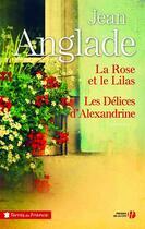 Couverture du livre « La rose et le lilas ; les délices d'Alexandrine » de Jean Anglade aux éditions Presses De La Cite