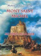 Couverture du livre « Histoire et découverte du Mont Saint Michel au péril de la mer » de Michel Gurnaud aux éditions Saint Jude