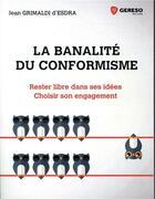 Couverture du livre « La banalité du conformisme » de Jean Grimaldi D'Esdra aux éditions Gereso