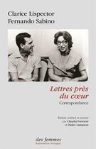 Couverture du livre « Lettres près du coeur » de Clarice Lispector et Fernando Sabino aux éditions Des Femmes