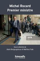 Couverture du livre « Michel Rocard premier ministre » de Mathieu Fulla et Allain Bergougnioux aux éditions Presses De Sciences Po