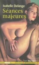 Couverture du livre « Séances majeures » de Delange-I aux éditions Media 1000