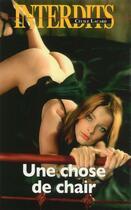 Couverture du livre « Les interdits T.504 ; une chose de chair » de Cecile Lacard aux éditions Media 1000