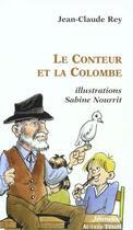 Couverture du livre « Le conteur et la colombe » de Jean-Claude Rey et Sabine Nourrit aux éditions Autres Temps
