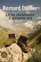 Couverture du livre « La vie commence à soixante ans » de Bernard Ollivier aux éditions A Vue D'oeil