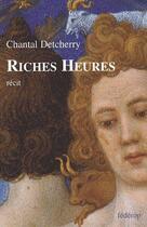 Couverture du livre « Riches heures » de Chantal Detcherry aux éditions Federop