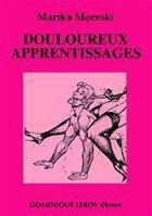 Couverture du livre « Douloureux apprentissages » de Marika Moreski aux éditions Dominique Leroy