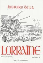 Couverture du livre « Histoire de la Lorraine t.2 ; la Lorraine féodale » de Jean Morette aux éditions Serpenoise
