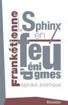 Couverture du livre « Le sphinx en feu d'énigmes » de Franketienne aux éditions Vents D'ailleurs