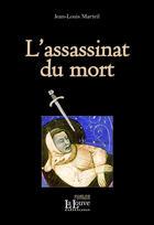 Couverture du livre « L'assassinat du mort » de Jean-Louis Marteil aux éditions La Louve