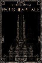 Couverture du livre « Paris-Capitale » de Feldrik Rivat aux éditions L'homme Sans Nom