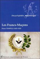 Couverture du livre « Les Francs-maçons » de Pierre Tempels aux éditions Edimaf