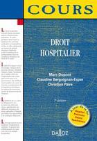Couverture du livre « Droit hospitalier (7e édition) » de Marc Dupont et Christian Paire et Claudine Bergoignan-Esper aux éditions Dalloz