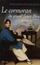Couverture du livre « Le cormoran du grand fleuve bleu » de Philippe Franchini aux éditions Plon