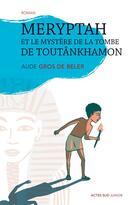 Couverture du livre « Meryptah et le mystère de la tombe de Toutânkhamon » de Aude Gros De Beler aux éditions Actes Sud Junior