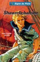 Couverture du livre « Shawn-la-baleine » de Jean-Claude Alain aux éditions Delahaye