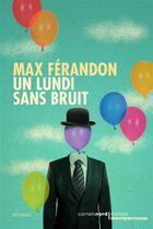 Couverture du livre « Un lundi sans bruit » de Max Férandon aux éditions Carnets Nord