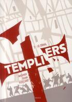 Couverture du livre « Templiers T.2 ; le Graal » de Jordan Mechner et Leuyen Pham et Alex Puvilland aux éditions Akileos