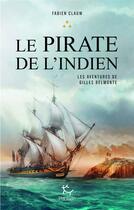 Couverture du livre « Les aventures de Gilles Belmonte T.3 ; le pirate de l'Indien » de Fabien Clauw aux éditions Paulsen