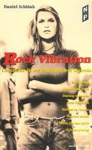 Couverture du livre « Rock Vibration ; Comment Ils Ont Faconne Leur Legende » de Daniel Ichbiah aux éditions Nicolas Philippe