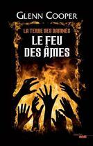 Couverture du livre « La terre des damnés T.2 ; le feu des âmes » de Glenn Cooper aux éditions Cherche Midi