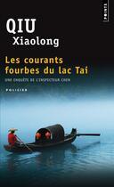 Couverture du livre « Les courants fourbes du lac Tai » de Xiaolong Qiu aux éditions Points