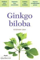 Couverture du livre « Ginkgo biloba (2e édition) » de Rosemary Gray aux éditions Quebecor