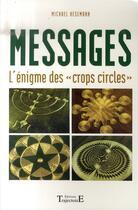 Couverture du livre « Messages ; l'énigme des crops circles » de Michael Hesemann aux éditions Trajectoire