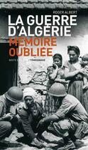 Couverture du livre « La guerre d'Algérie, mémoire oubliée » de Roger Albert aux éditions Geste