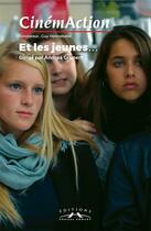 Couverture du livre « CINEMACTION T.161 ; et les jeunes... » de Cinemaction aux éditions Charles Corlet