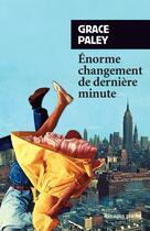 Couverture du livre « Énorme changement de dernière minute » de Grace Paley aux éditions Rivages