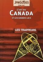 Couverture du livre « CAP SUR ; l'Est du Canada et les grands lacs ; les trappeurs » de Claude Herve-Bazin aux éditions Jpm